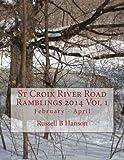 St Croix River Road Ramblings 2014 Vol 1, Russell Hanson, 1499309147