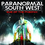 Paranormal South West: Eye of the Phoenix | Gary David