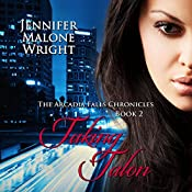 Taking Talon: The Arcadia Falls Chronicles Series, Book 2 | Jennifer Malone Wright