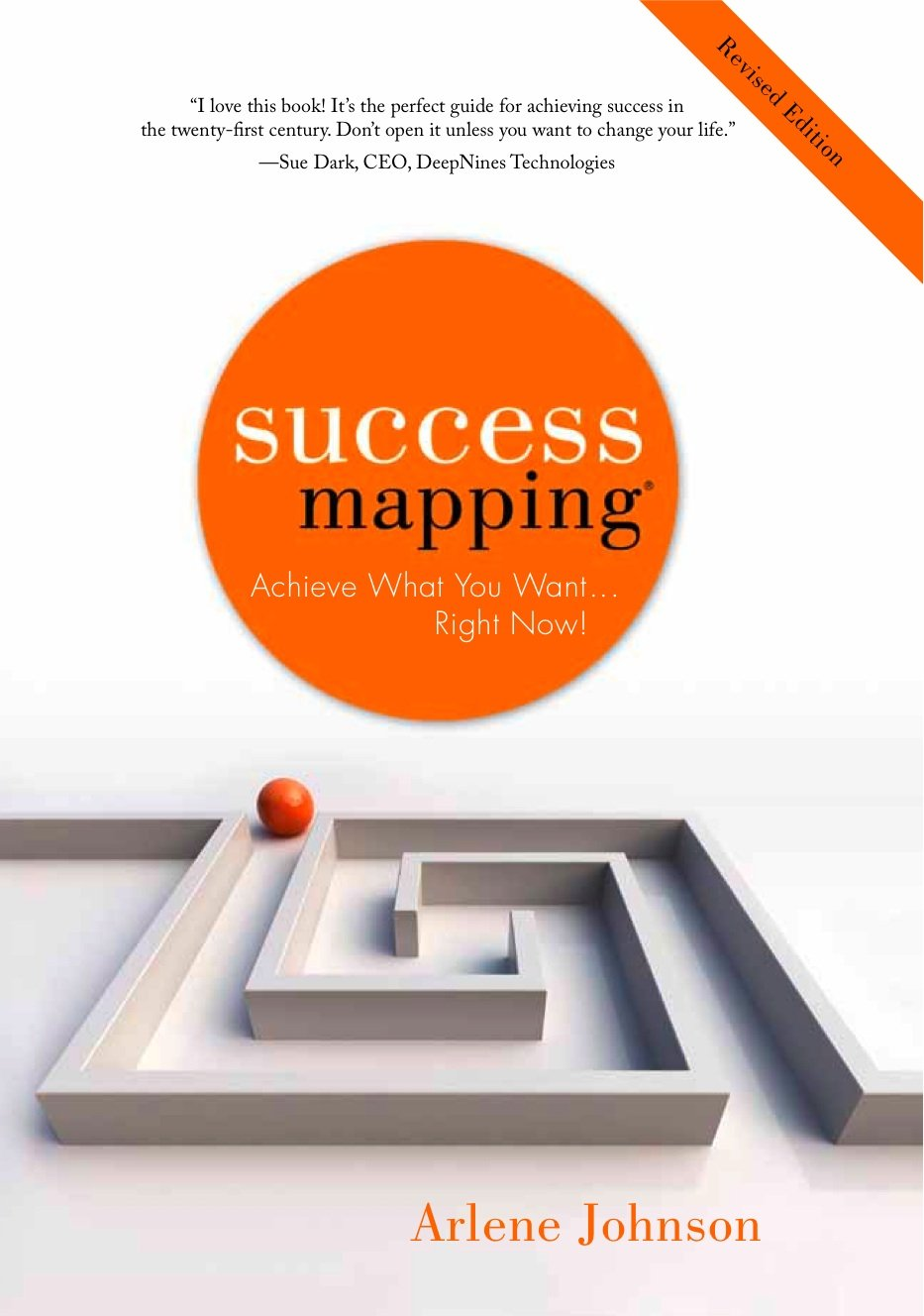 Success Mapping 2nd Edition Achieve What You Want Right Now Arlene Johnson 9781608321391 Amazon Com Books