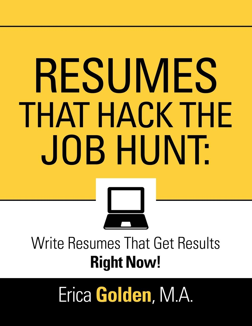 Image for RESUMES THAT HACK THE JOB HUNT: Write Resumes That Get Results Right Now!