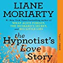 The Hypnotist's Love Story Audiobook by Liane Moriarty Narrated by Tamara Lovatt Smith
