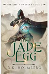 The Jade Egg (The Chain Breaker Book 2) Kindle Edition