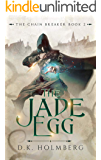 The Jade Egg (The Chain Breaker Book 2)