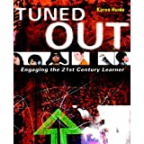 Tuned Out: Engaging the 21st Century Learnerby Karen Hume