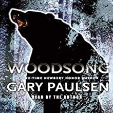 Woodsong Audiobook by Gary Paulsen Narrated by Gary Paulsen