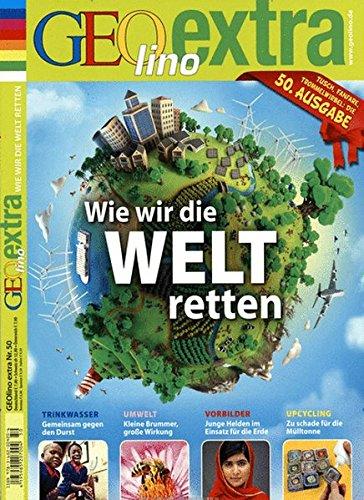 GEOlino Extra / GEOlino extra 50/2015 - Wie wir die Welt retten
