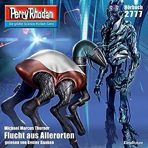 Flucht aus Allerorten (Perry Rhodan 2777) Hörbuch