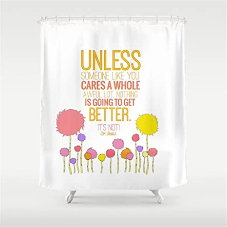 Weeya Unless Someone Like You The Lorax Dr Seuss Inspirational Quote Shower Curtain 60x72