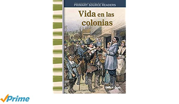 Vida en las colonias (Life in the Colonies) (Spanish Version) (Social Studies Readers) (Spanish Edition): Teacher Created Materials: 9781493816484: ...