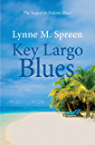 Key Largo Blues: The Sequel to Dakota Blues (Karen Grace Book 2)