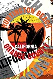 Huntington Beach, Orange County, California: Cool Back to School Notebook College Ruled Black Lines, 6x9 Inch Composition Book, 100 Pages.