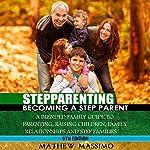 Stepparenting: Becoming a Stepparent | Mathew Massimo