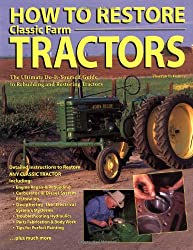 How to Restore Classic Farm Tractors: The Ultimate DIY Guide to Rebuilding and Restoring Tractors (Machinery Hill)