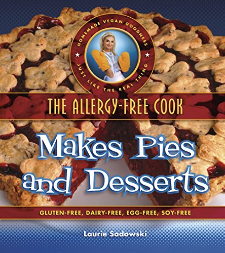 The Allergy-Free Cook Makes Pies and Desserts: Gluten-Free, Dairy-Free, Egg-Free, Soy-Free (English Edition)