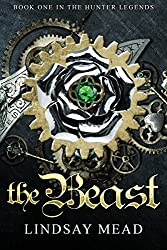 The Beast: A Beauty and the Beast Fairytale Retelling (The Hunter Legends Book 1)