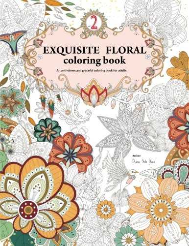 Exquisite Floral Coloring Book: An anti-stress and graceful coloring book for adult (vol.2) (Volume 2)
