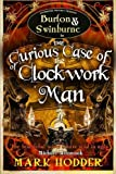 Download The Curious Case of the Clockwork Man (Burton Swinburne 2) by Mark Hodder (2011) Paperback in PDF ePUB Free Online