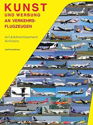 Kunst & Werbung an Verkehrsflugzeugen: Art & Advertising Airliners by Josef Krauthäuser (2011-10-01)