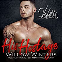 HIS HOSTAGE: A BAD BOY MAFIA ROMANCE