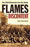 Flames of Discontent: The 1916 Minnesota Iron Ore Strike