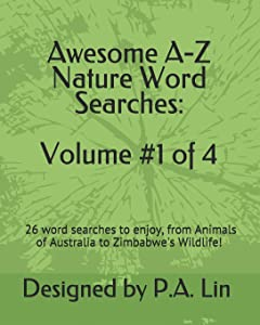 Sweepstakes: Awesome A-Z Nature Word Searches: Volume #1 of 4: 26 Word…
