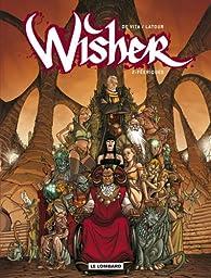 Wisher, Tome 2 : Féériques par Sébastien Latour
