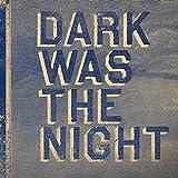 Dark Was the Night [Vinyl]