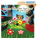 Nursery Rhymes: Mommy, Where Does Tiger Live? -Baby Rhyming Book-Funny Rhyming Picture Book for Beginner Readers/Bedtime Story(1-6)-Read Aloud Kids Book-Toddler ... e Book-Read Along Kids Book: Tiger Book