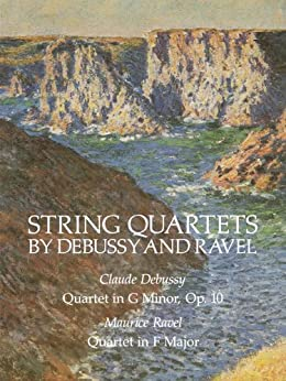 ((REPACK)) String Quartets By Debussy And Ravel: Quartet In G Minor, Op. 10/Debussy; Quartet In F Major/Ravel (Dover Chamber Music Scores). venido buying caracter Posts Klunk Buick