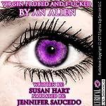 Virgin Probed & F--ked by an Alien: Strictly Virgin Territory   Susan Hart
