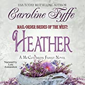 Mail-Order Brides of the West: Heather: McCutcheon Family Series, Book 4 | Caroline Fyffe