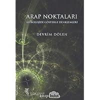 Arap Noktaları: Astrolojide Gösterge Denklemleri