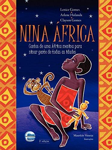 Nina África: Contos De Uma África Menina Para Ninar Gente De Todas As Idades