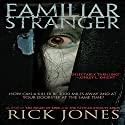 Familiar Stranger Audiobook by Rick Jones Narrated by Bill Burrows