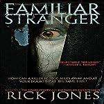 Familiar Stranger | Rick Jones