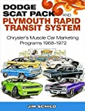 img - for Dodge Scat Pack and Plymouth Rapid Transit System: Chrysler's Muscle Car Marketing Programs 1968-1972 book / textbook / text book