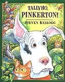 Tallyho, Pinkerton!, Steven Kellogg, 0803727240