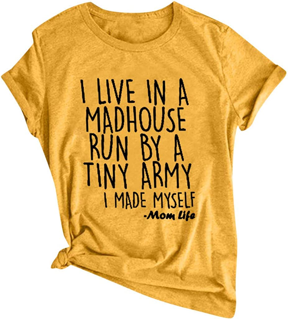 Mom Shirts with Sayings Funny Graphic Tees Summer Short Sleeve Tops Mom Life I Live in A Madhouse Run by Tiny Army