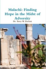 Malachi: Finding Hope in the Midst of Adversity Kindle Edition