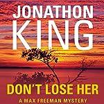 Don't Lose Her | Jonathon King