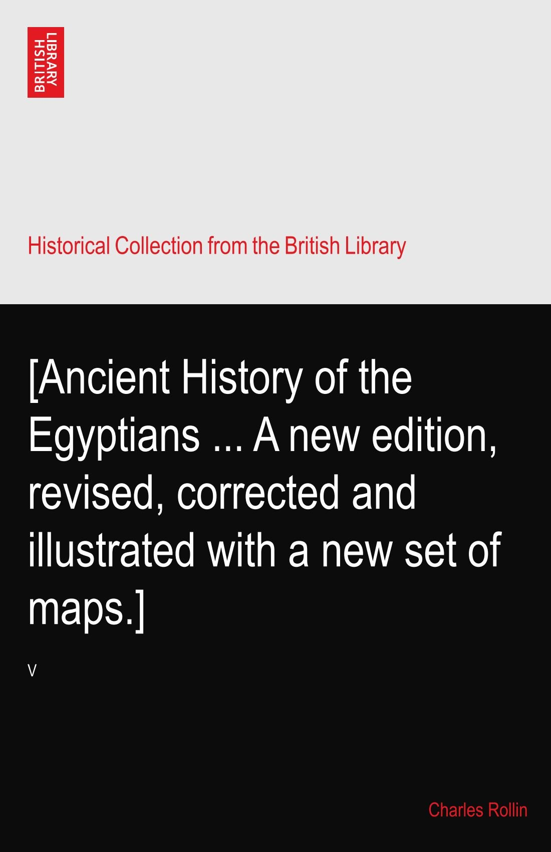 [Ancient History of the Egyptians ... A new edition, revised, corrected and illustrated with a new set of maps.] pdf epub