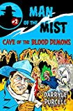 CAVE OF THE BLOOD DEMONS (MAN OF THE MIST Book 2)