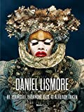 img - for Daniel Lismore: Be Yourself, Everyone Else is Already Taken book / textbook / text book