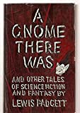 img - for A Gnome There Was and Other Tales of Science Fiction and Fantasy book / textbook / text book
