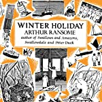Winter Holiday: Swallows and Amazons Series, Book 4 | Arthur Ransome