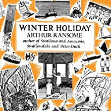 Winter Holiday: Swallows and Amazons Series, Book 4 Audiobook by Arthur Ransome Narrated by Gareth Armstrong