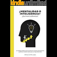 Mentalidad o Inteligencia ¿Qué hace la diferencia?: Alfonso Carrillo Lòpez