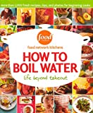 How to Boil Water, Food Network Kitchens, 0696226863