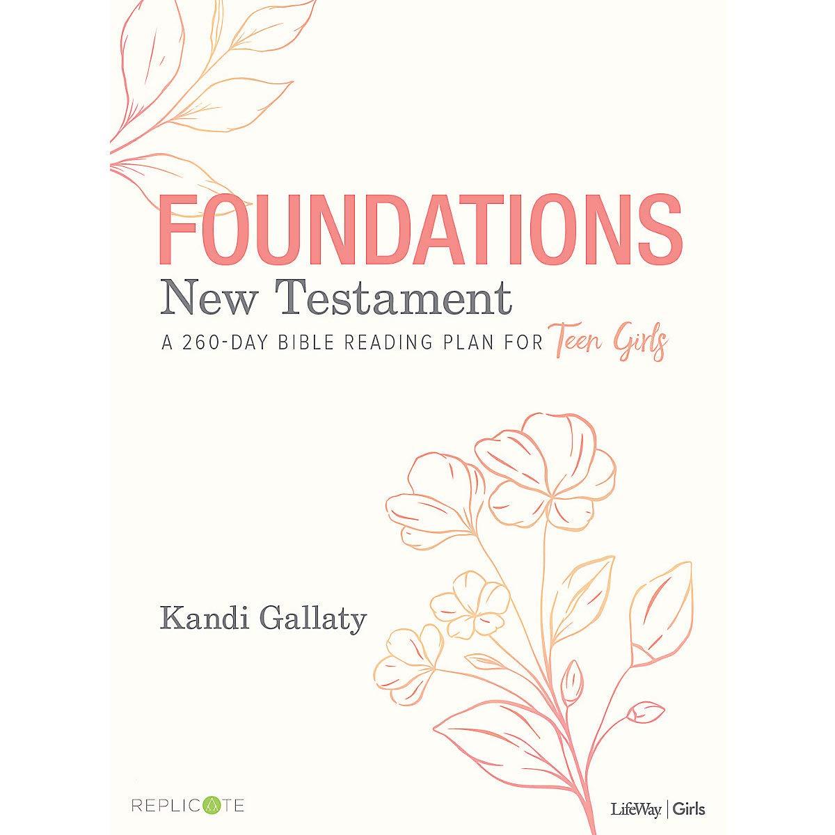 Foundations: New Testament – Teen Girls' Devotional: A 260-Day Bible Reading Plan for Teen Girls